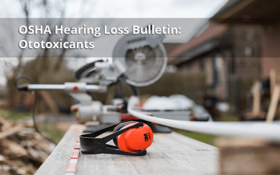 What to Know About OSHA's New Hearing Loss Bulletin