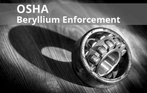OSHA Beryllium Enforcement Worksite Medical®