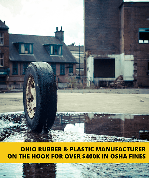 Rubber Manufacturer Faces $400k in OSHA Fines