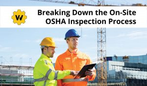 Breaking down the on-site OSHA inspection