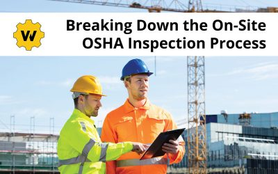 Breaking Down the On-Site OSHA Inspection Process