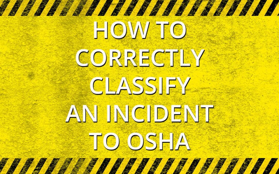 OSHA 300A Reporting: Tips for Correctly Classifying an Incident