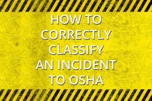 Correctly classifying an incident in your 300a form
